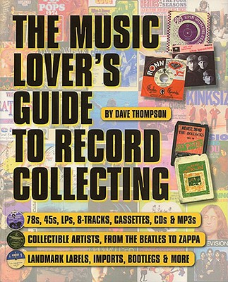 A Music Lover's Guide to Record Collecting By Thompson, Dave